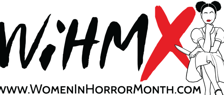 10º WOMEN IN HORROR MONTH