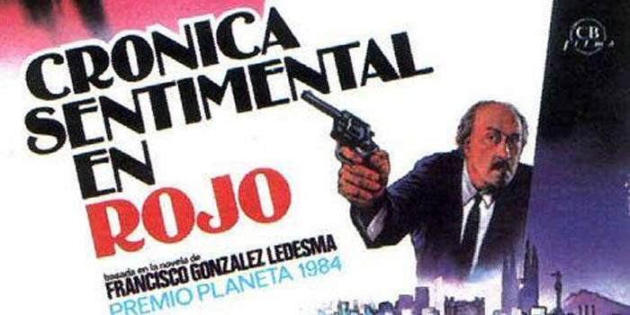 Crónica sentimental en rojo (Francisco Rovira Beleta, 1986)